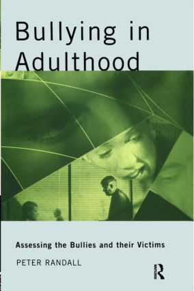 Bullying in Adulthood: Assessing the Bullies and their Victims (Paperback) book cover