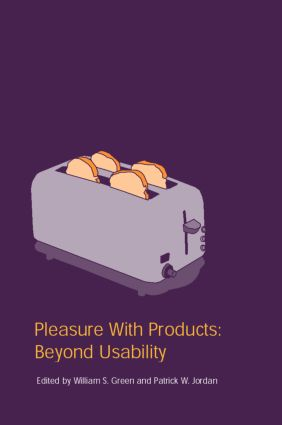 Pleasure With Products: Beyond Usability, 1st Edition (Hardback) book cover