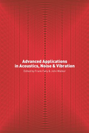 Advanced Applications in Acoustics, Noise and Vibration (Hardback) book cover