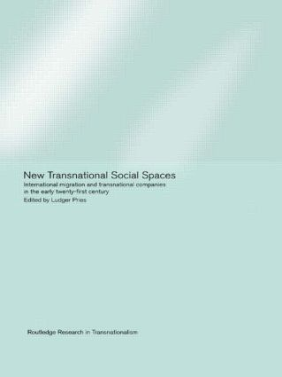New Transnational Social Spaces: International Migration and Transnational Companies in the Early Twenty-First Century (Hardback) book cover
