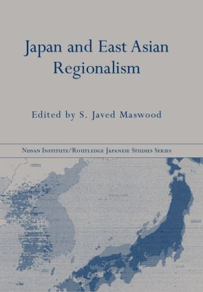 Japan and East Asian Regionalism: 1st Edition (Hardback) book cover