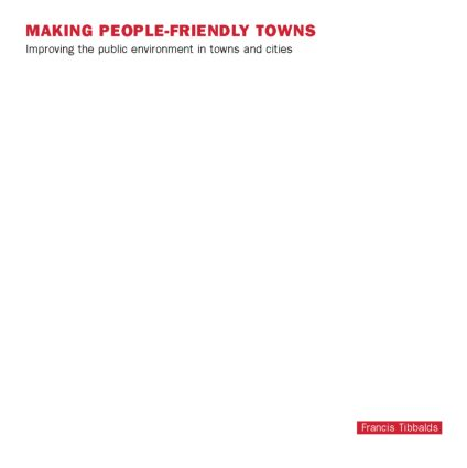 Making People-Friendly Towns: Improving the Public Environment in Towns and Cities, 1st Edition (Paperback) book cover
