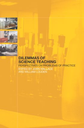 Dilemmas of Science Teaching: Perspectives on Problems of Practice, 1st Edition (Paperback) book cover