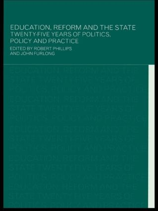 Education, Reform and the State: Twenty Five Years of Politics, Policy and Practice, 1st Edition (Paperback) book cover