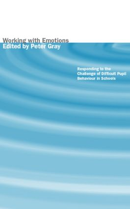 Working with Emotions: Responding to the Challenge of Difficult Pupil Behaviour in Schools, 1st Edition (Paperback) book cover