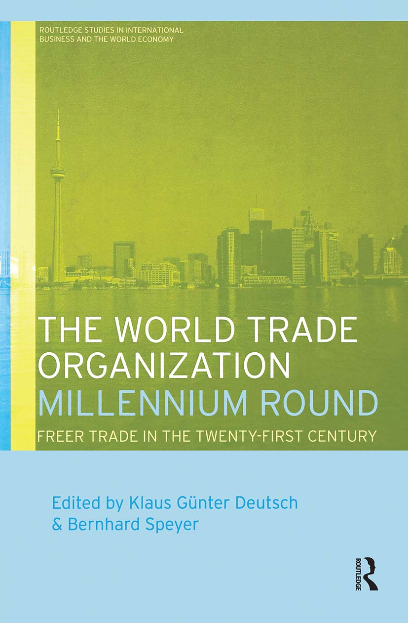 The World Trade Organization Millennium Round: Freer Trade in the Twenty First Century, 1st Edition (Hardback) book cover