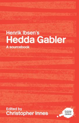 Henrik Ibsen's Hedda Gabler: A Routledge Study Guide and Sourcebook (Paperback) book cover