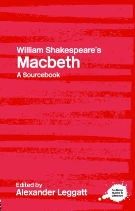 William Shakespeare's Macbeth: A Routledge Study Guide and Sourcebook book cover