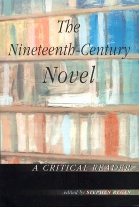 The Nineteenth-Century Novel: A Critical Reader: 1st Edition (Paperback) book cover