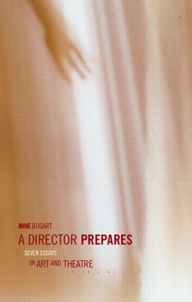 A Director Prepares: Seven Essays on Art and Theatre (Paperback) book cover