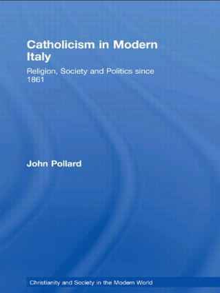 Catholicism in Modern Italy | Religion, Society and ...