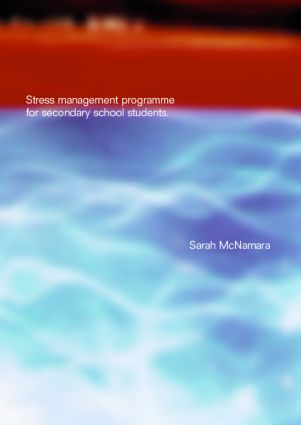 Stress Management Programme For Secondary School Students: A Practical Resource for Schools, 1st Edition (Paperback) book cover