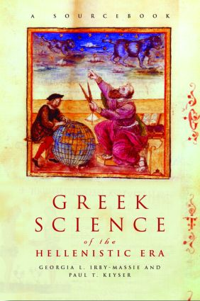 Greek Science of the Hellenistic Era: A Sourcebook, 1st Edition (Paperback) book cover