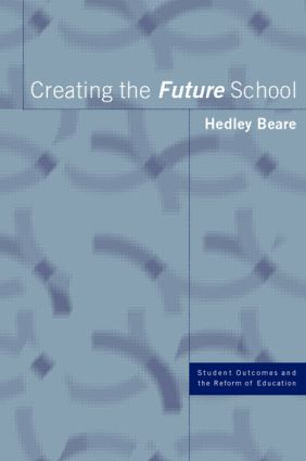 Creating the Future School: 1st Edition (Paperback) book cover