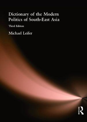 Dictionary of the Modern Politics of Southeast Asia: 3rd Edition (Paperback) book cover