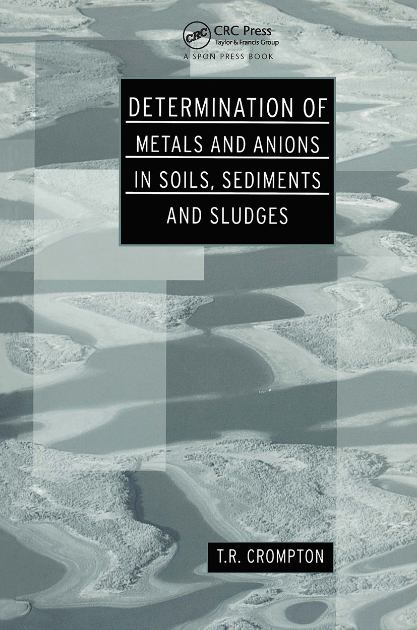 Determination of Metals and Anions in Soils, Sediments and Sludges: 1st Edition (Hardback) book cover