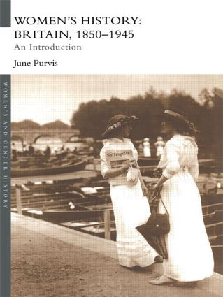 Women's History: Britain, 1850-1945: An Introduction (Paperback) book cover
