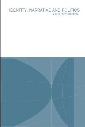 Identity, Narrative and Politics: 1st Edition (e-Book) book cover