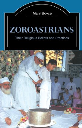 Zoroastrians: Their Religious Beliefs and Practices book cover