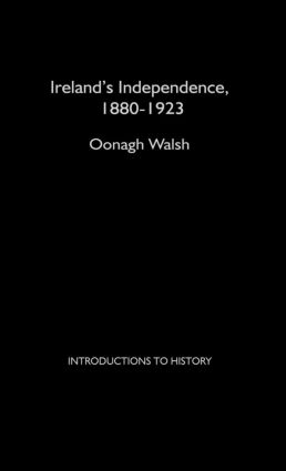 Ireland's Independence: 1880-1923: 1st Edition (Hardback) book cover