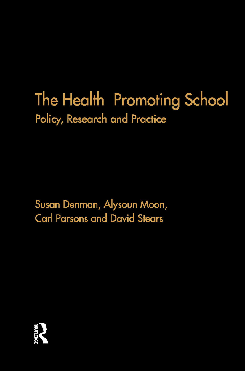 The Health Promoting School: Policy, Research and Practice, 1st Edition (Hardback) book cover