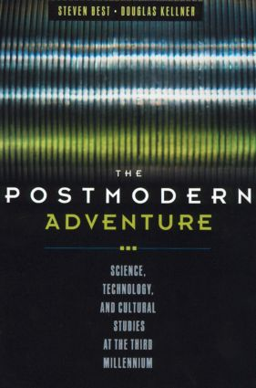 The Postmodern Adventure: Science Technology and Cultural Studies at the Third Millennium (Hardback) book cover