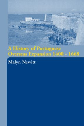 A History of Portuguese Overseas Expansion 1400-1668: 1st Edition (Paperback) book cover