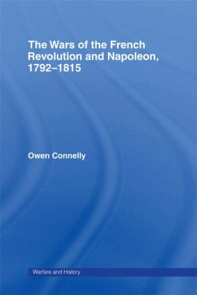 The Wars of the French Revolution and Napoleon, 1792–1815 (Paperback) book cover