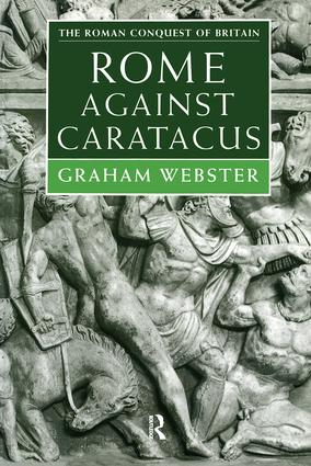 Rome Against Caratacus: The Roman Campaigns in Britain AD 48-58 book cover