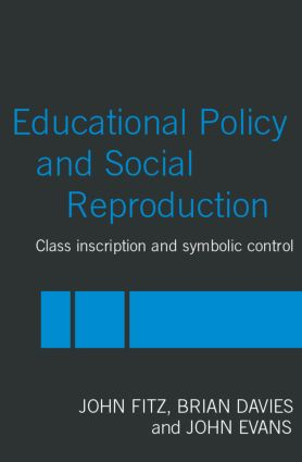 Education Policy and Social Reproduction: Class Inscription & Symbolic Control (Paperback) book cover