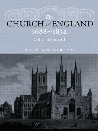 The Church of England 1688-1832: Unity and Accord, 1st Edition (Paperback) book cover