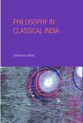 Philosophy in Classical India: An Introduction and Analysis (Paperback) book cover