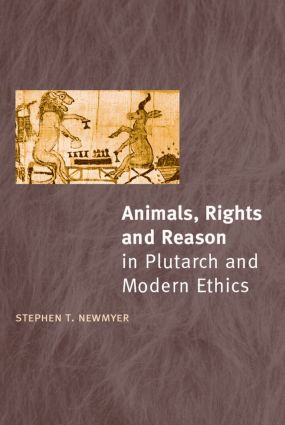Animals, Rights and Reason in Plutarch and Modern Ethics: 1st Edition (Paperback) book cover