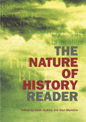 The Nature of History Reader: 1st Edition (Paperback) book cover
