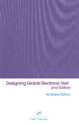 Designing Usable Electronic Text: Ergonomic Aspects Of Human Information Usage, 2nd Edition (Hardback) book cover