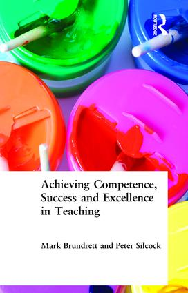 Achieving Competence, Success and Excellence in Teaching (Paperback) book cover