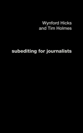 Subediting and Production for Journalists: Print, Digital & Social book cover