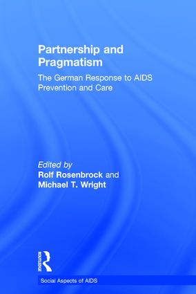 Partnership and Pragmatism: The German Response to AIDS Prevention and Care, 1st Edition (Hardback) book cover