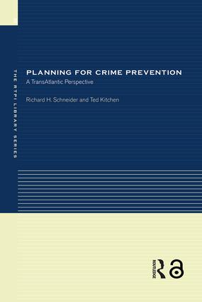 Planning for Crime Prevention: A Transatlantic Perspective, 1st Edition (Hardback) book cover