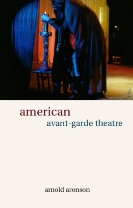 American Avant-Garde Theatre: A History (Paperback) book cover