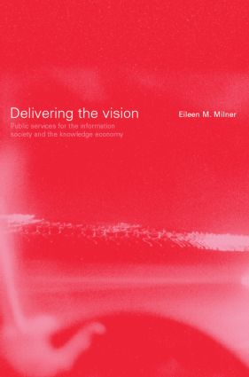 Delivering the Vision: Public Services for the Information Society and the Knowledge Economy (Paperback) book cover