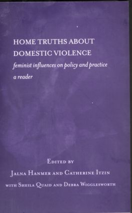 Home Truths About Domestic Violence: Feminist Influences on Policy and Practice - A Reader (Paperback) book cover
