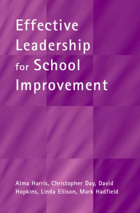 Effective Leadership for School Improvement: 1st Edition (Paperback) book cover