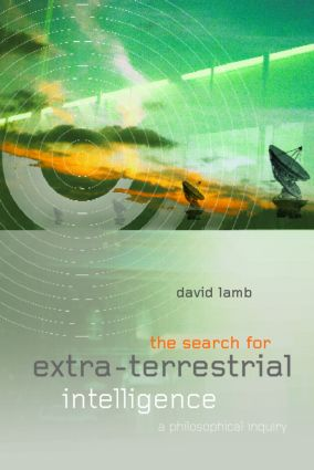 The Search for Extra Terrestrial Intelligence: A Philosophical Inquiry, 1st Edition (Paperback) book cover