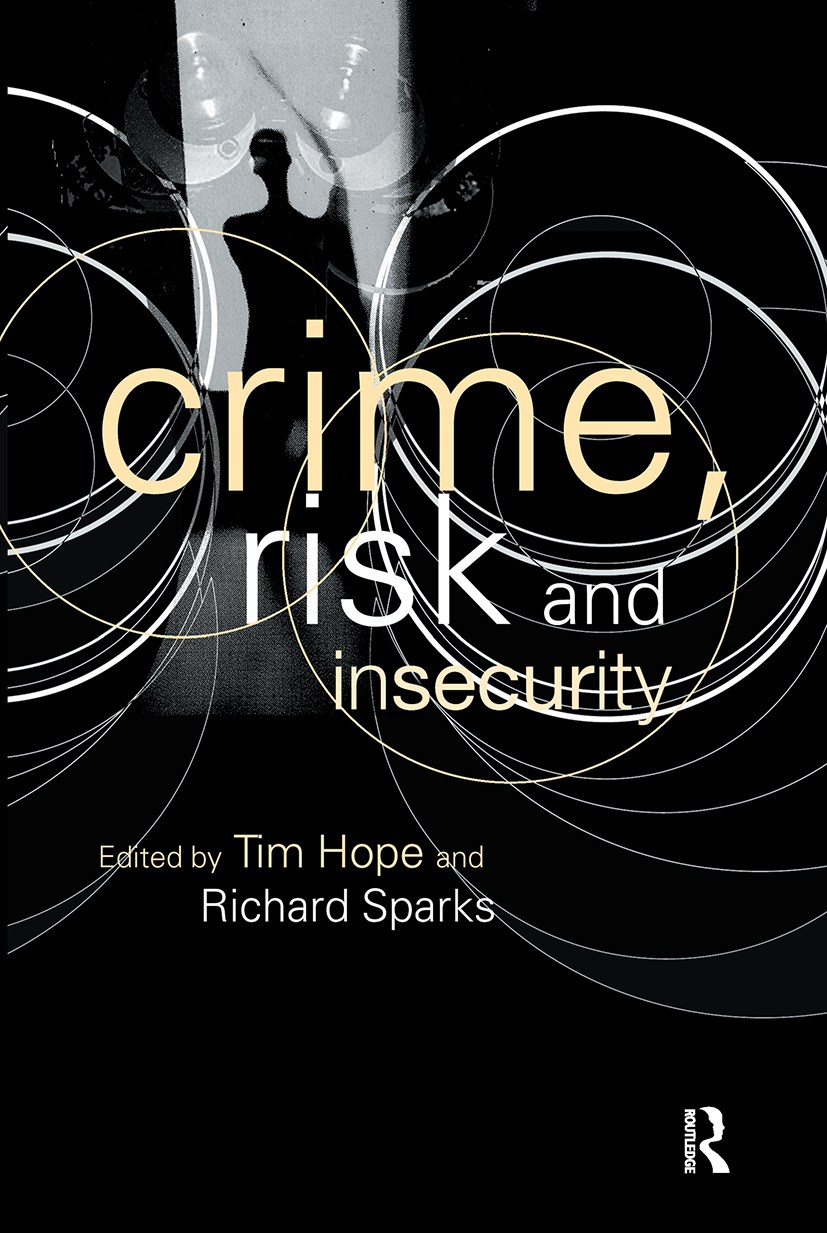 Crime, Risk and Insecurity: Law and Order in Everyday Life and Political Discourse, 1st Edition (Paperback) book cover
