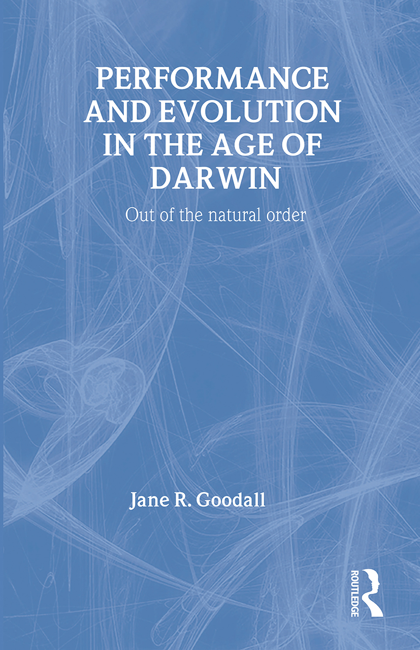 Performance and Evolution in the Age of Darwin: Out of the Natural Order, 1st Edition (e-Book) book cover