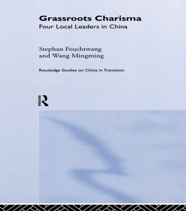 Grassroots Charisma: Four Local Leaders in China (Hardback) book cover