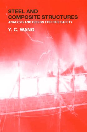 Steel and Composite Structures: Behaviour and Design for Fire Safety, 1st Edition (Hardback) book cover