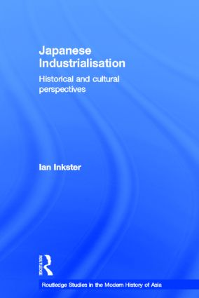Japanese Industrialisation: Historical and Cultural Perspectives, 1st Edition (Hardback) book cover
