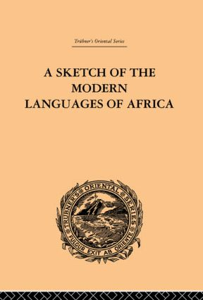 A Sketch of the Modern Languages of Africa: Volume I: 1st Edition (e-Book) book cover